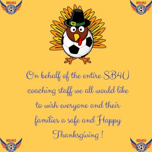 On behalf of the entire SB4U coaching staff we all would like to wish everyone and their families a safe and Happy Thanksgiving !